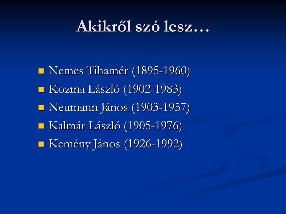 Akikről szó lesz… Nemes Tihamér (1895-1960) Kozma László (1902-1983)