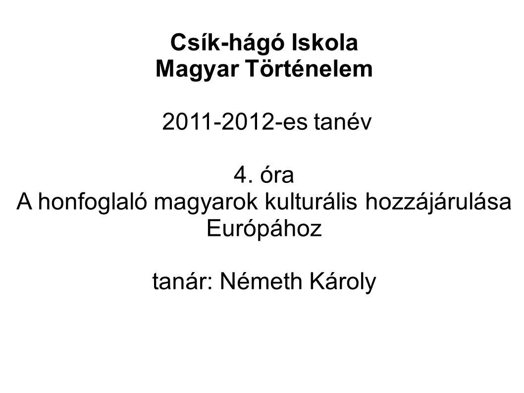 A honfoglaló magyarok kulturális hozzájárulása Európához