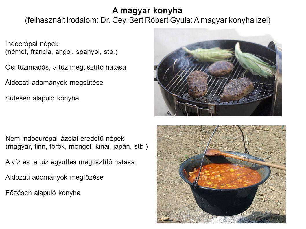 A magyar konyha (felhasznált irodalom: Dr. Cey-Bert Róbert Gyula: A magyar konyha ízei) Indoerópai népek.