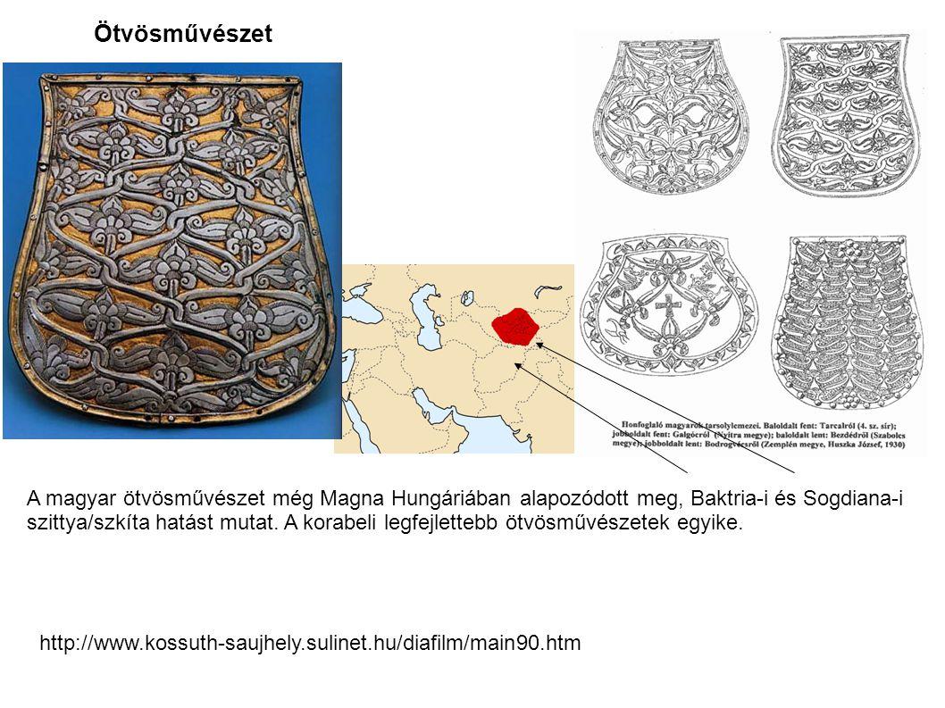 Ötvösművészet A magyar ötvösművészet még Magna Hungáriában alapozódott meg, Baktria-i és Sogdiana-i.