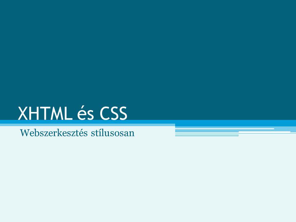 XHTML és CSS Webszerkesztés stílusosan