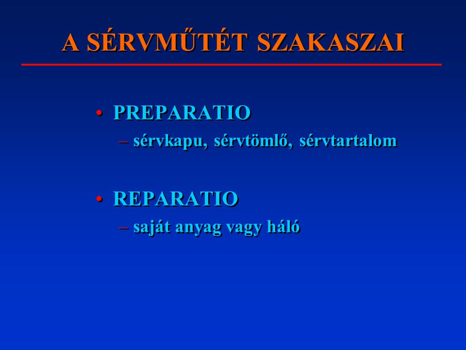 A SÉRVMŰTÉT SZAKASZAI PREPARATIO REPARATIO