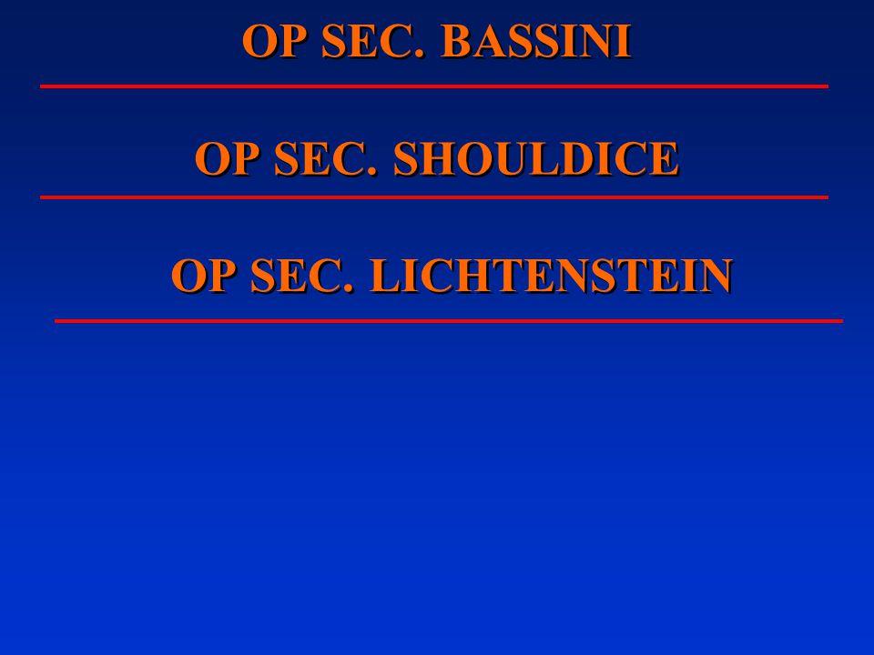 OP SEC. BASSINI OP SEC. SHOULDICE OP SEC. LICHTENSTEIN