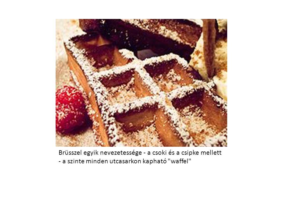 Brüsszel egyik nevezetessége - a csoki és a csipke mellett - a szinte minden utcasarkon kapható waffel