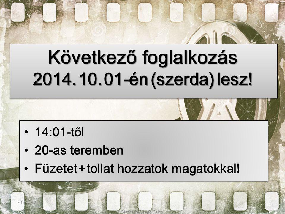 Következő foglalkozás 2014. 10. 01-én (szerda) lesz!