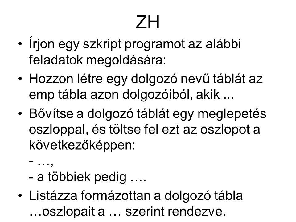 ZH Írjon egy szkript programot az alábbi feladatok megoldására: