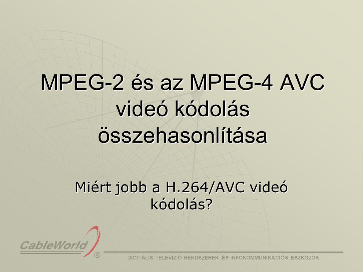 MPEG-2 és az MPEG-4 AVC videó kódolás összehasonlítása