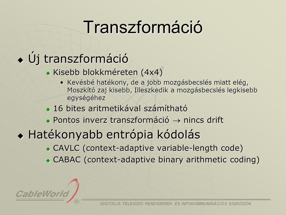 Transzformáció Új transzformáció Hatékonyabb entrópia kódolás