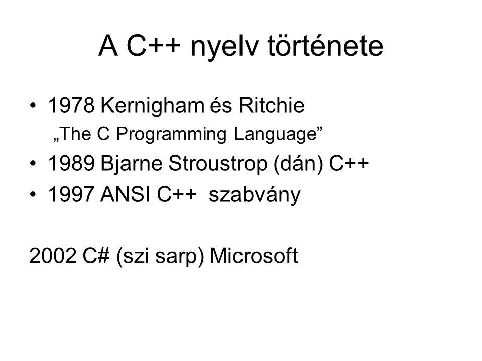 A C++ nyelv története 1978 Kernigham és Ritchie