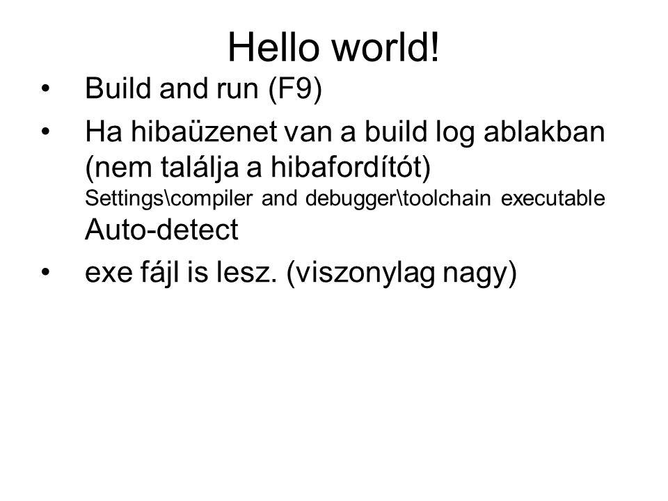 Hello world! Build and run (F9)