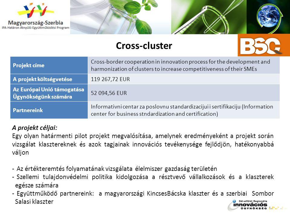 Cross-cluster A projekt céljai: