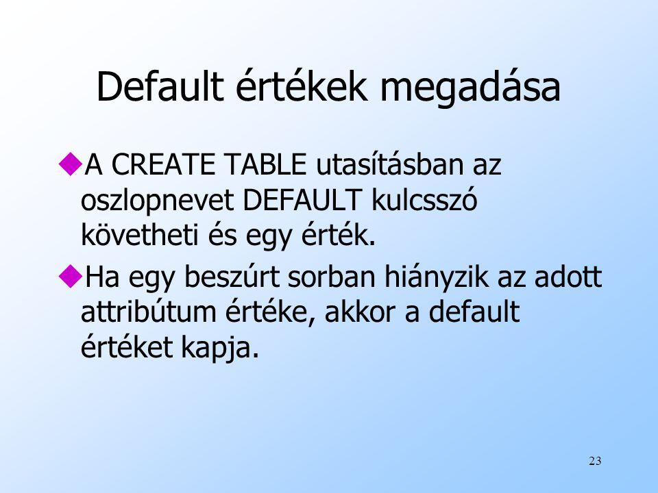 Default értékek megadása