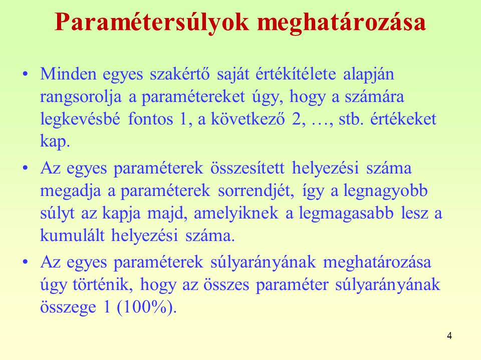 Paramétersúlyok meghatározása