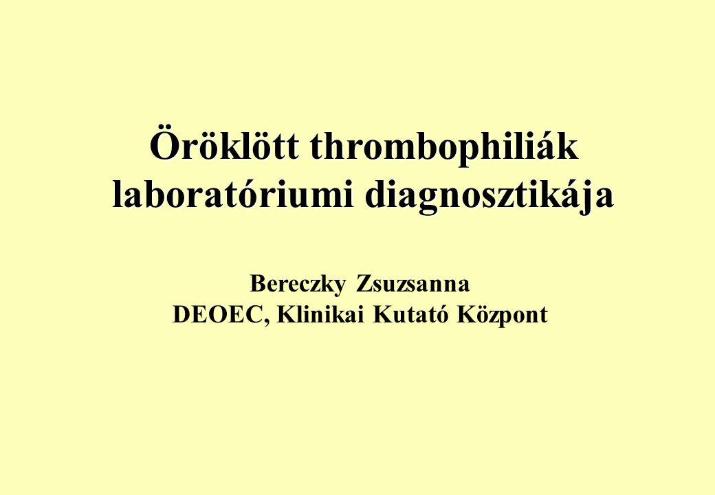 Öröklött thrombophiliák laboratóriumi diagnosztikája