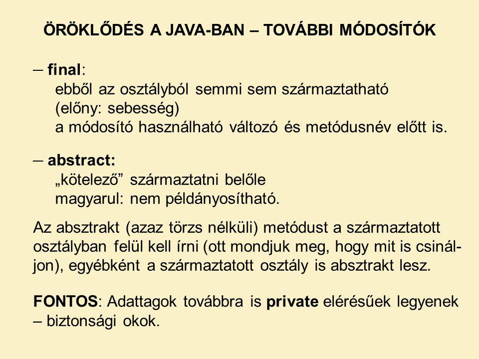ÖRÖKLŐDÉS A JAVA-BAN – TOVÁBBI MÓDOSÍTÓK