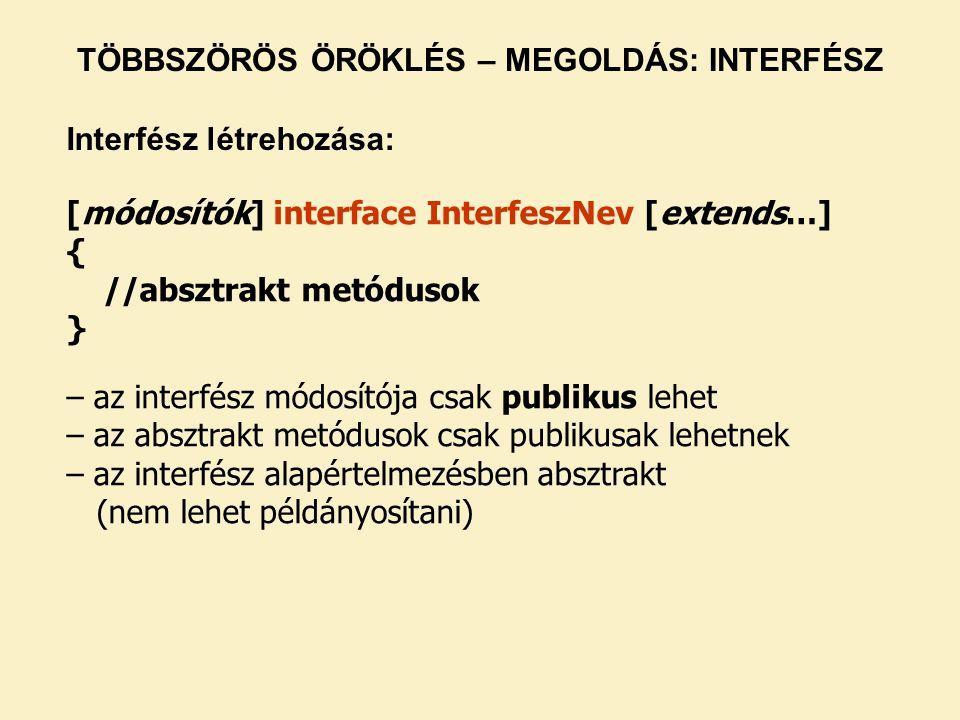 TÖBBSZÖRÖS ÖRÖKLÉS – MEGOLDÁS: INTERFÉSZ