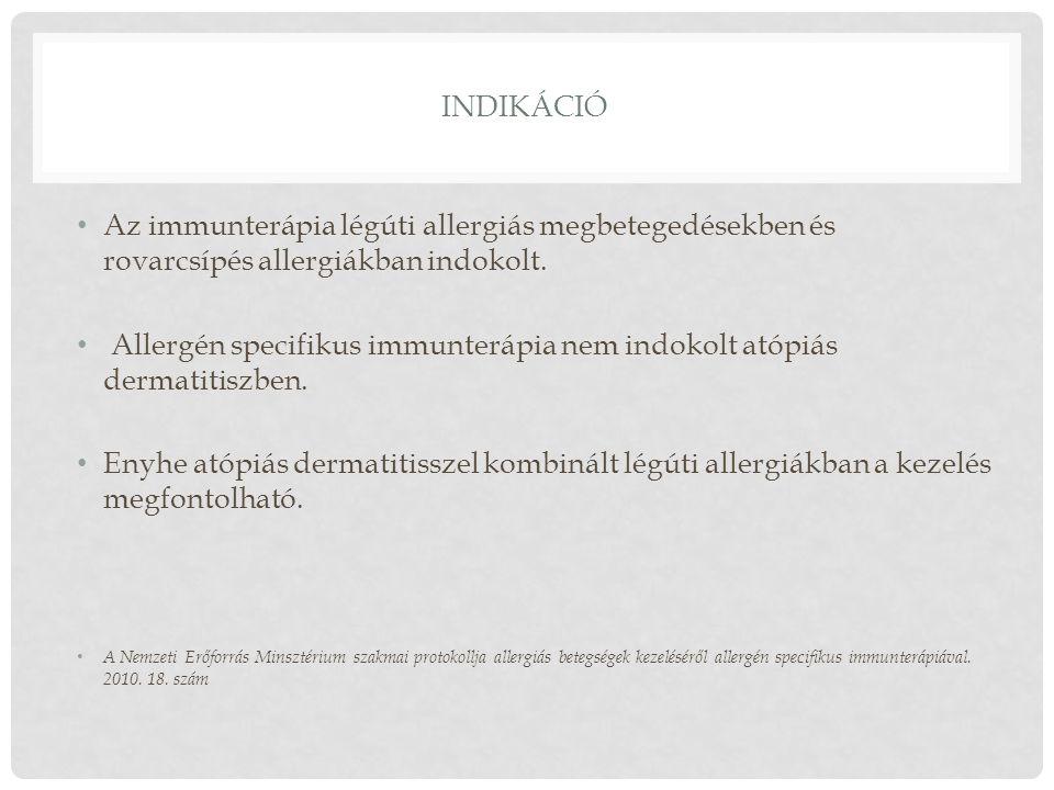 Allergén specifikus immunterápia nem indokolt atópiás dermatitiszben.
