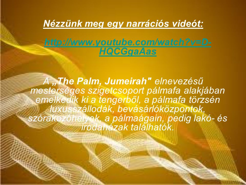 Nézzünk meg egy narrációs videót: http://www. youtube. com/watch