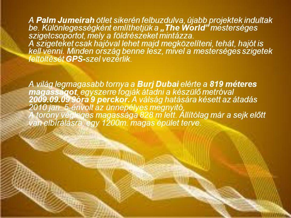 A Palm Jumeirah ötlet sikerén felbuzdulva, újabb projektek indultak be