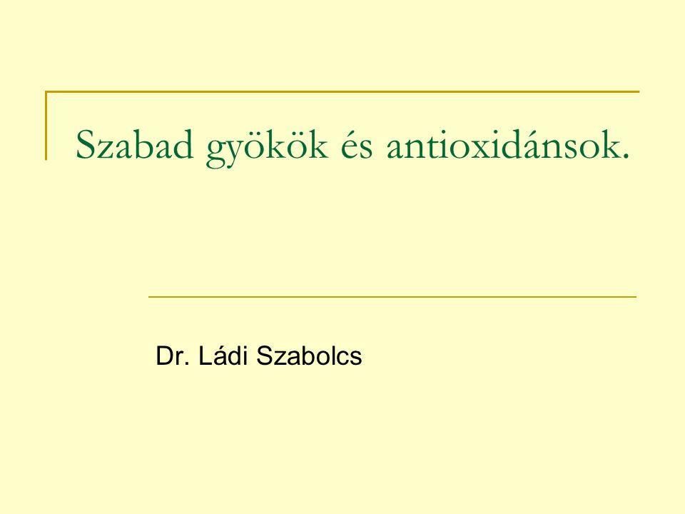 Szabad gyökök és antioxidánsok.