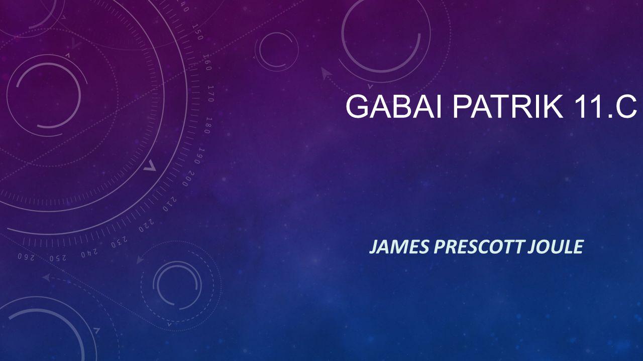 Gabai Patrik 11.c James Prescott Joule