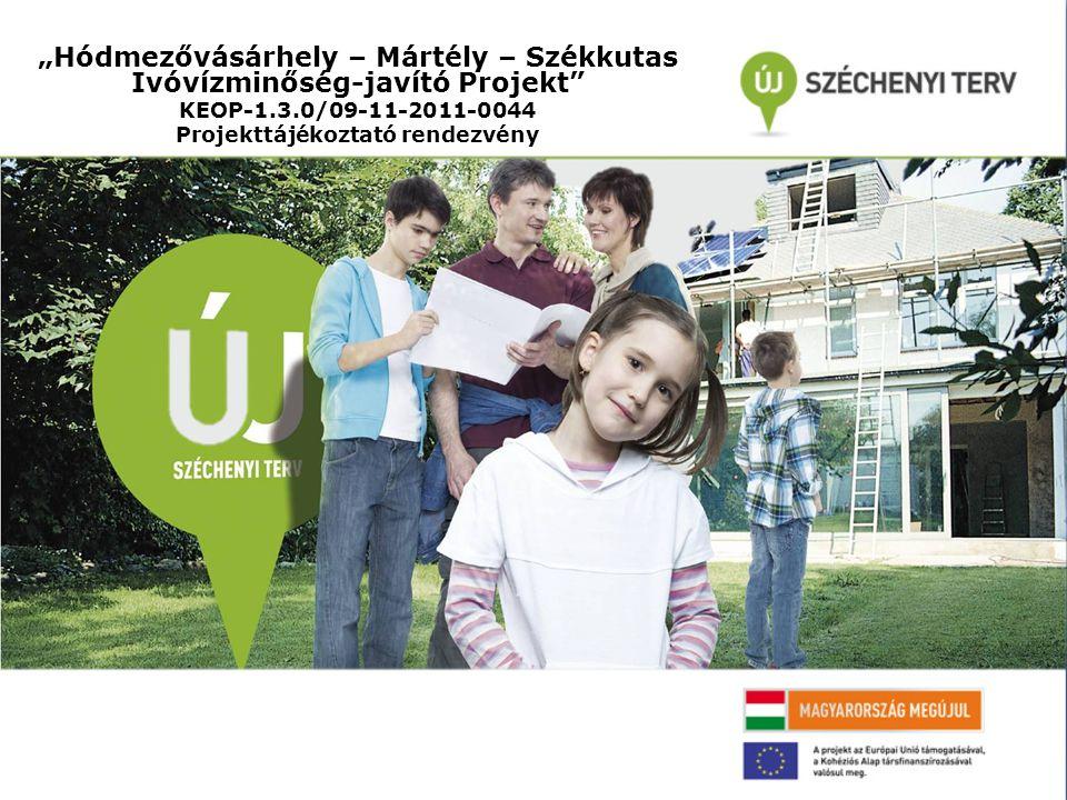 """""""Hódmezővásárhely – Mártély – Székkutas Ivóvízminőség-javító Projekt"""