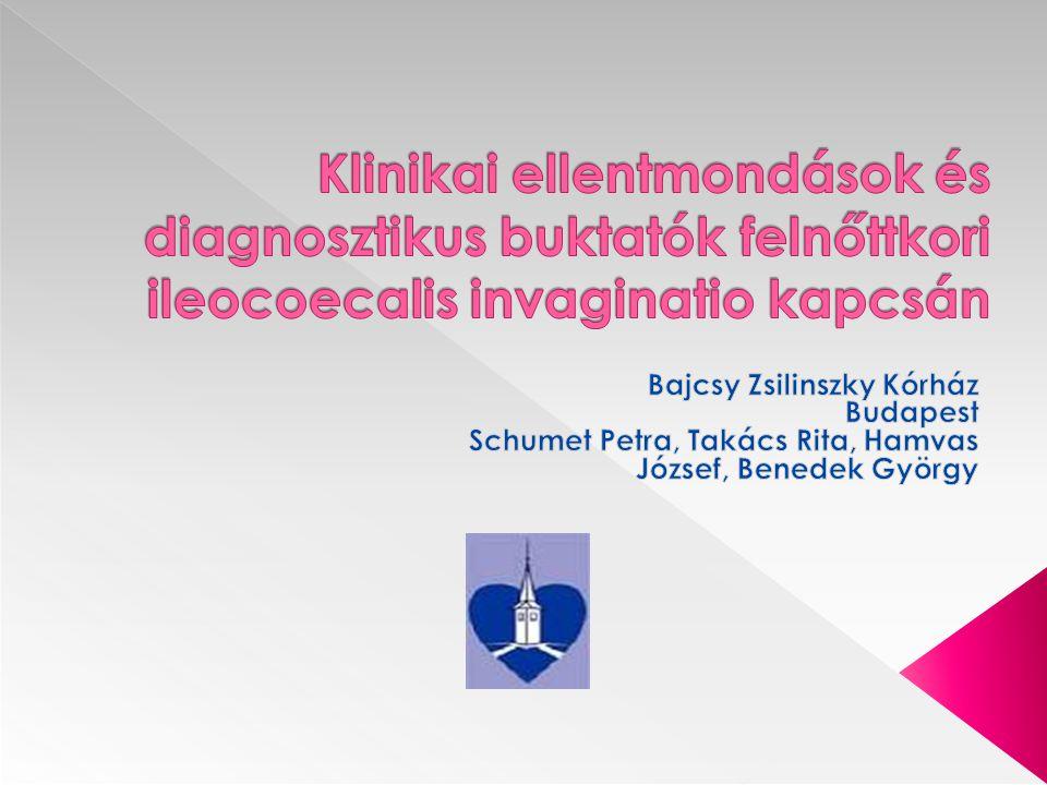 Klinikai ellentmondások és diagnosztikus buktatók felnőttkori ileocoecalis invaginatio kapcsán