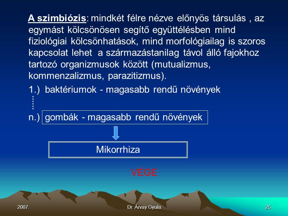 1.) baktériumok - magasabb rendű növények