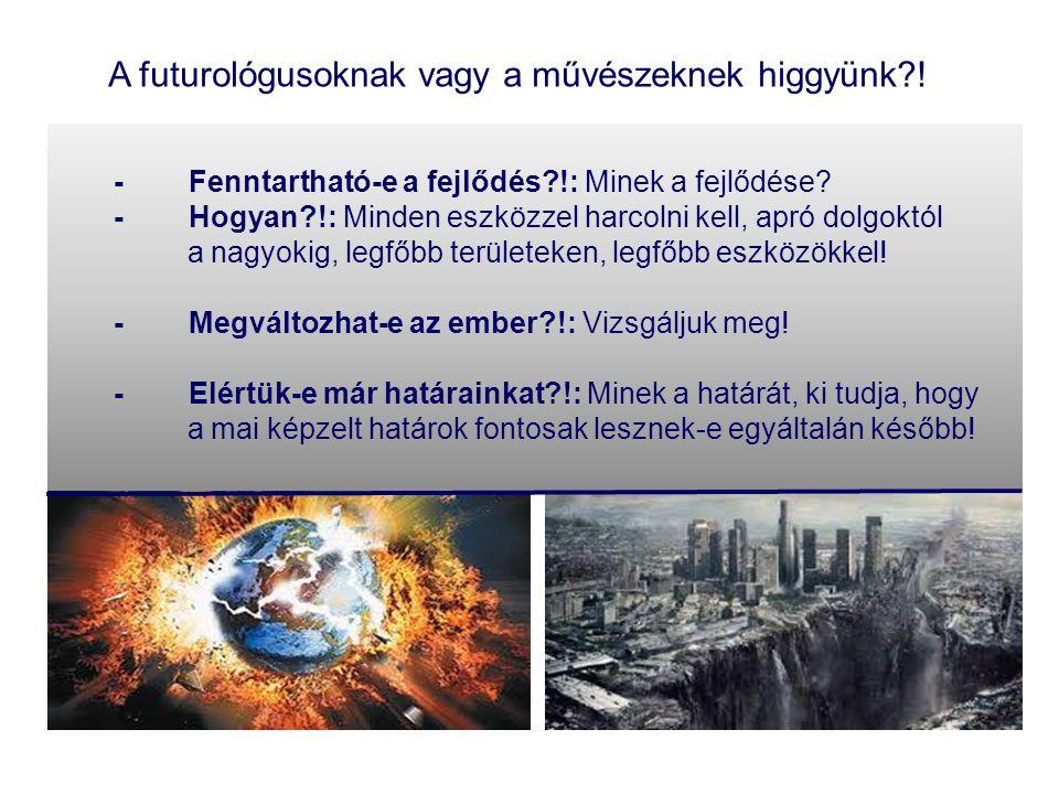 A futurológusoknak vagy a művészeknek higgyünk !