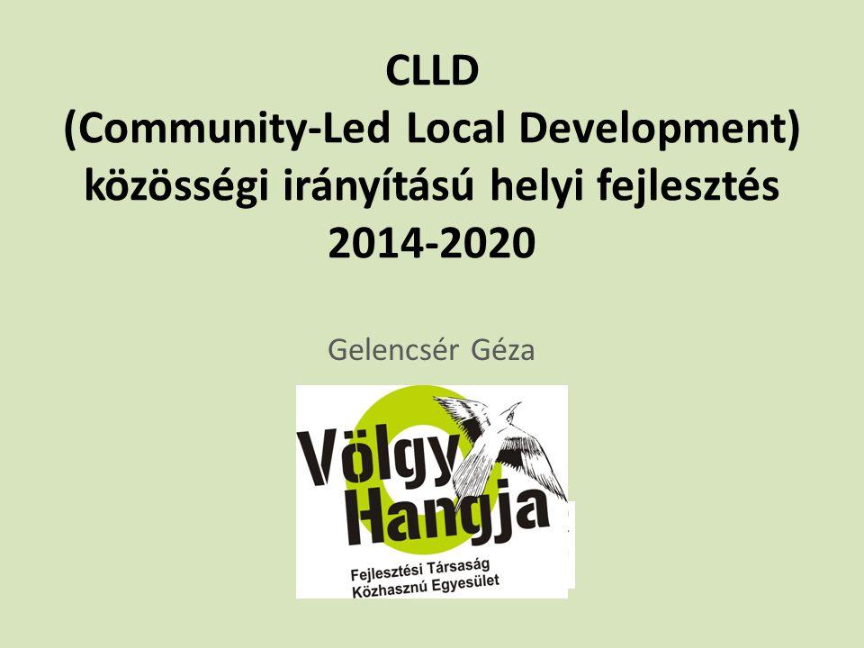 CLLD (Community-Led Local Development) közösségi irányítású helyi fejlesztés 2014-2020