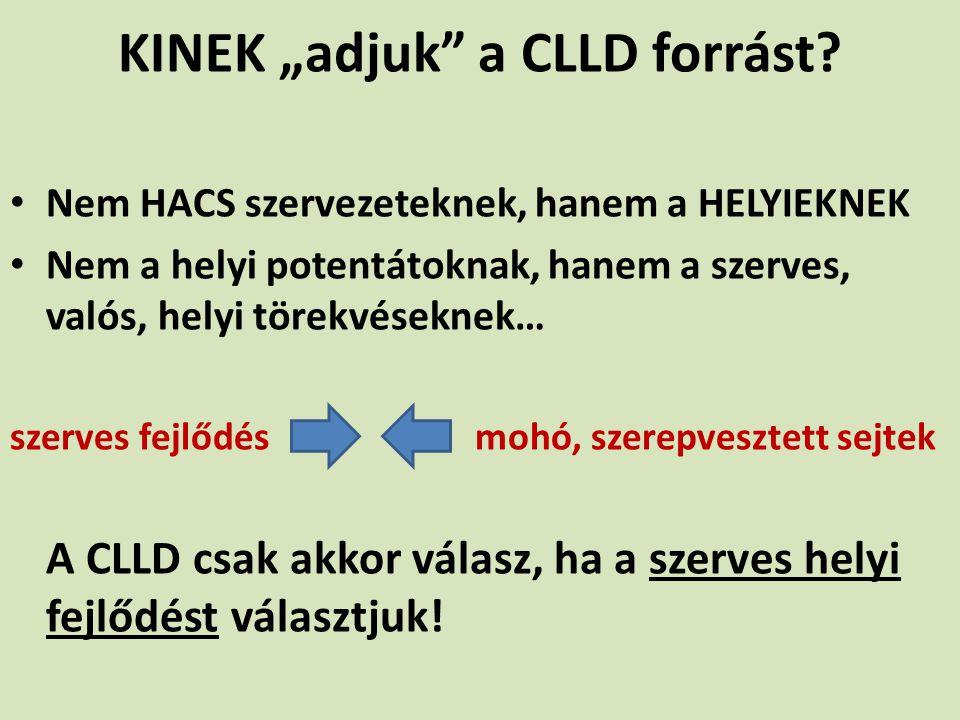 """KINEK """"adjuk a CLLD forrást"""