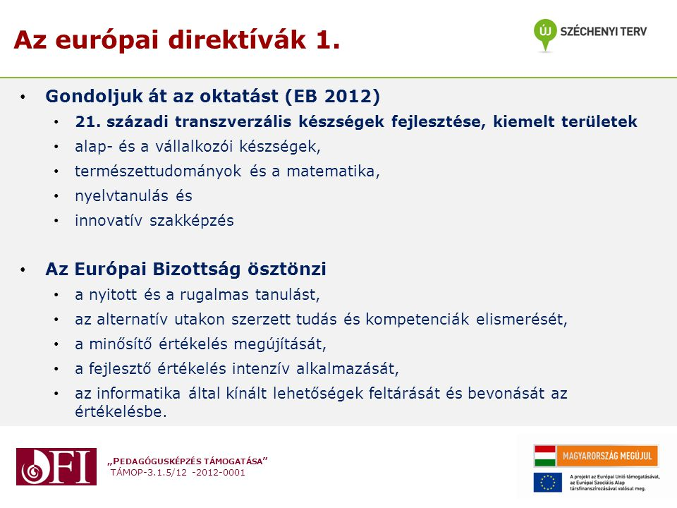 Az európai direktívák 1. Gondoljuk át az oktatást (EB 2012)