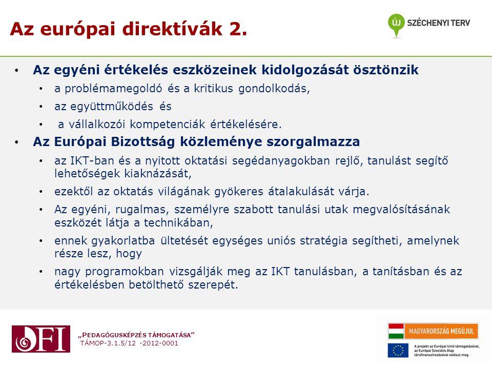 Az európai direktívák 2. Az egyéni értékelés eszközeinek kidolgozását ösztönzik. a problémamegoldó és a kritikus gondolkodás,