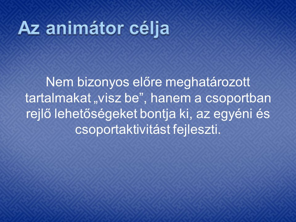 Az animátor célja