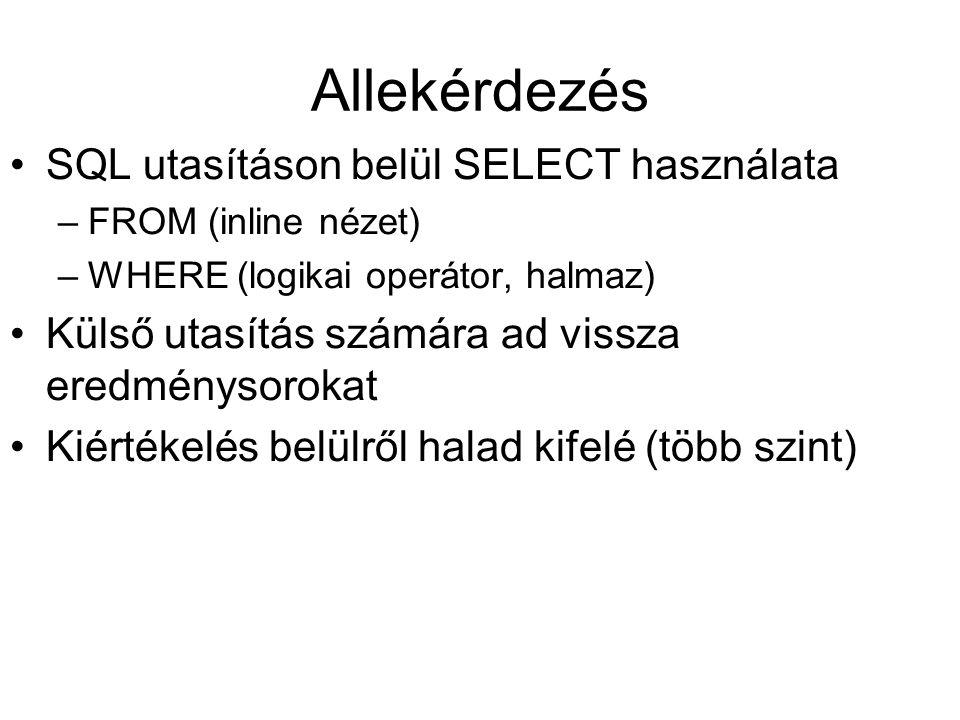 Allekérdezés SQL utasításon belül SELECT használata