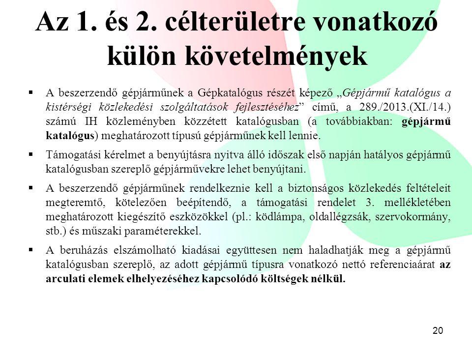 Az 1. és 2. célterületre vonatkozó külön követelmények