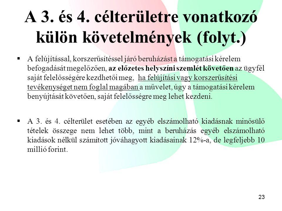 A 3. és 4. célterületre vonatkozó külön követelmények (folyt.)