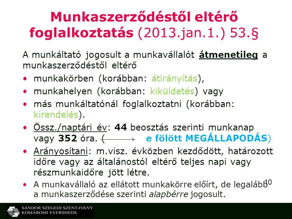 Munkaszerződéstől eltérő foglalkoztatás (2013.jan.1.) 53.§