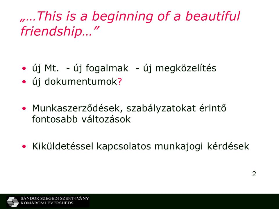 """…This is a beginning of a beautiful friendship…"