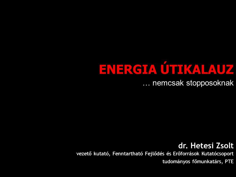 ENERGIA ÚTIKALAUZ … nemcsak stopposoknak dr. Hetesi Zsolt