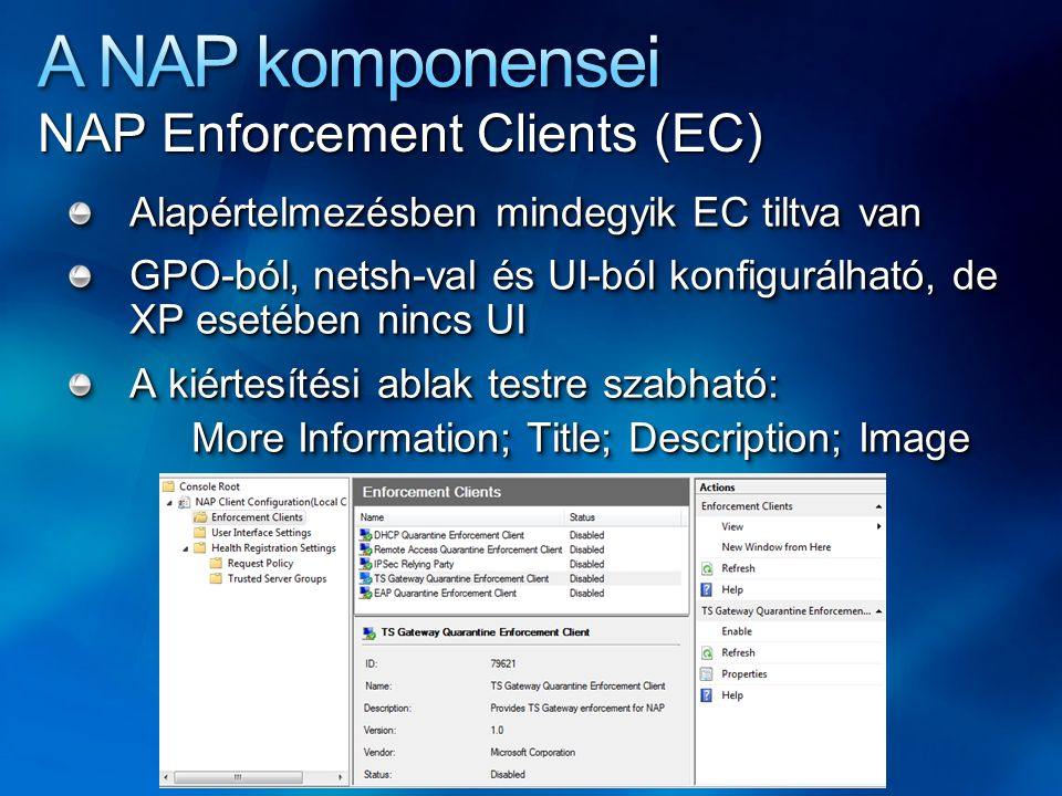 A NAP komponensei NAP Enforcement Clients (EC)
