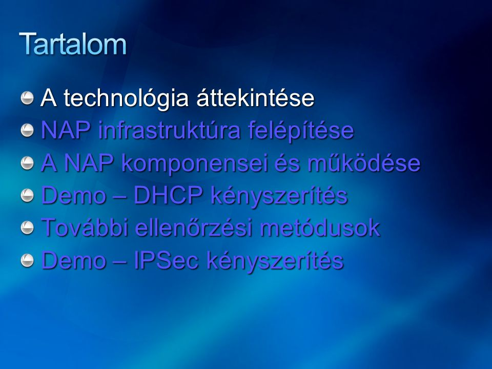 Tartalom A technológia áttekintése NAP infrastruktúra felépítése