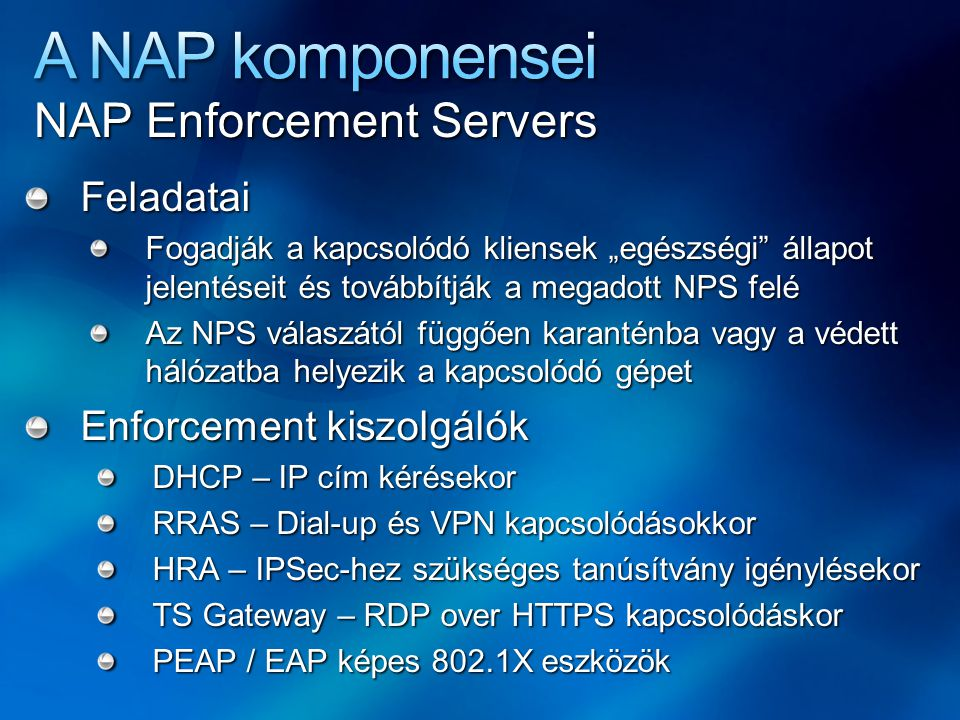 A NAP komponensei NAP Enforcement Servers Feladatai