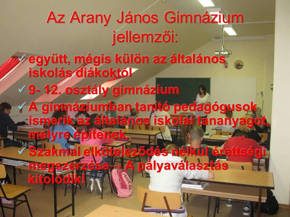 Az Arany János Gimnázium jellemzői: