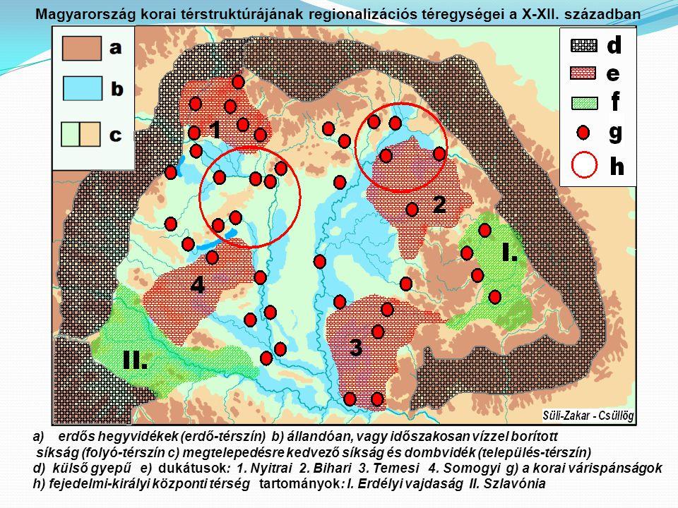 Magyarország korai térstruktúrájának regionalizációs téregységei a X-XII. században
