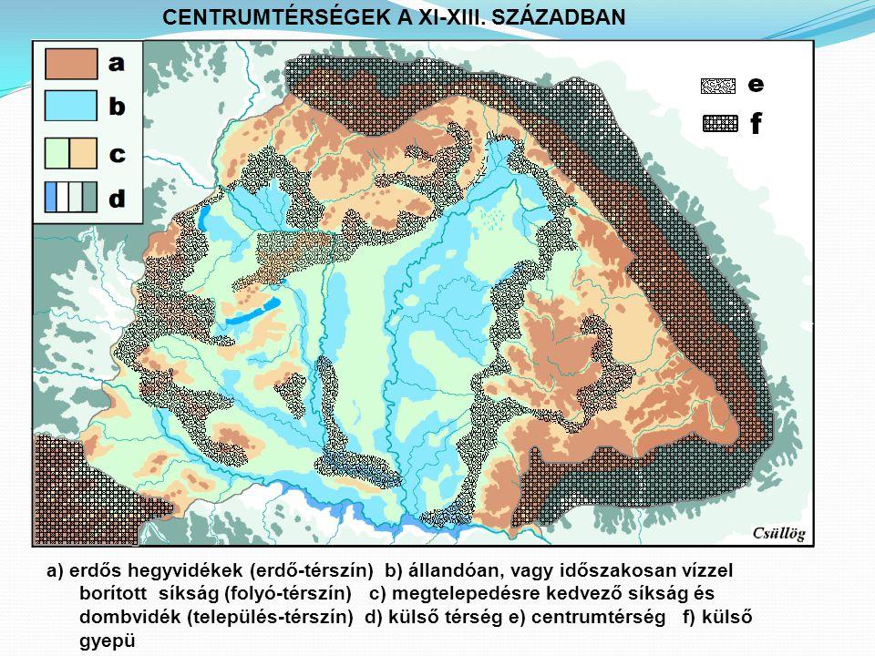 CENTRUMTÉRSÉGEK A XI-XIII. SZÁZADBAN