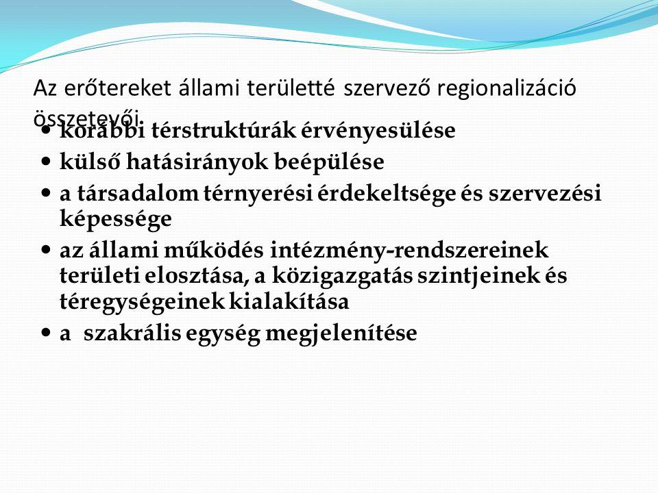 Az erőtereket állami területté szervező regionalizáció összetevői
