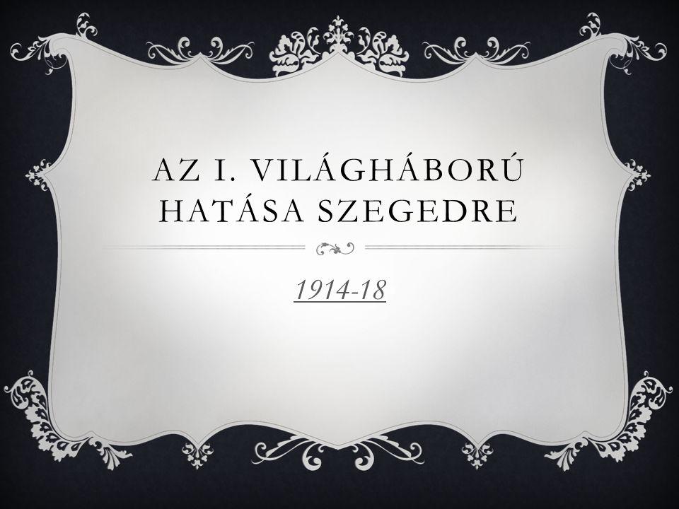 Az i. Világháború hatása Szegedre