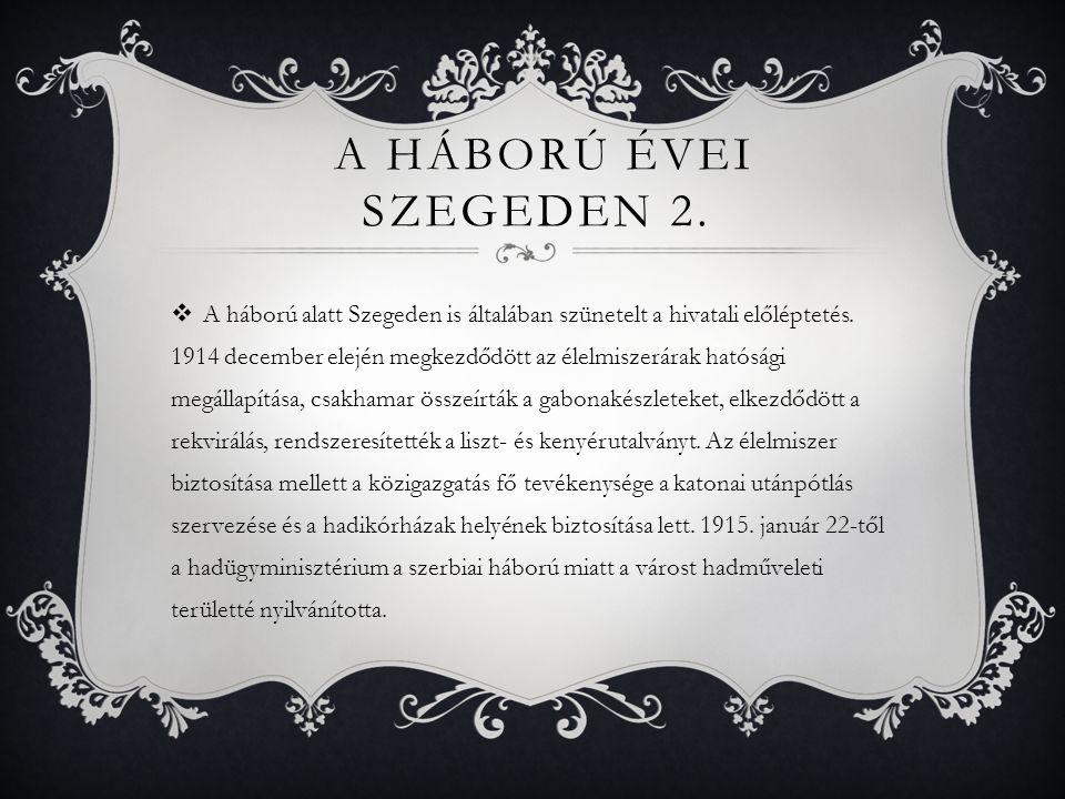 A háború évei Szegeden 2.