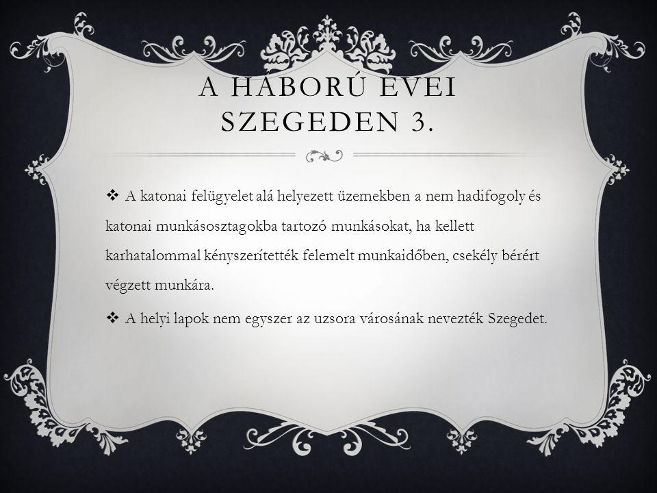 A háború Évei Szegeden 3.